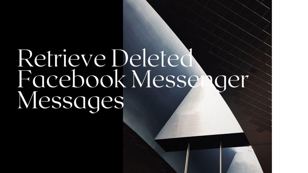 Retrieve Deleted Facebook Messenger Messages